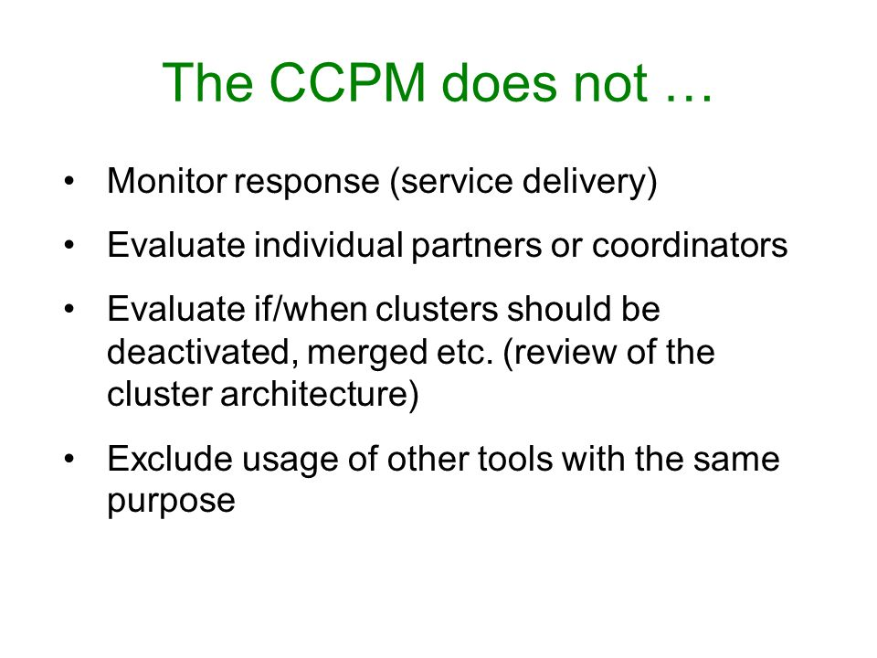 The CCPM does not … Monitor response (service delivery)