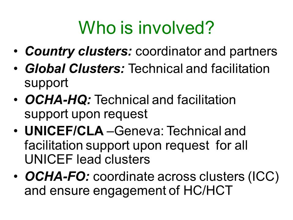 Who is involved Country clusters: coordinator and partners