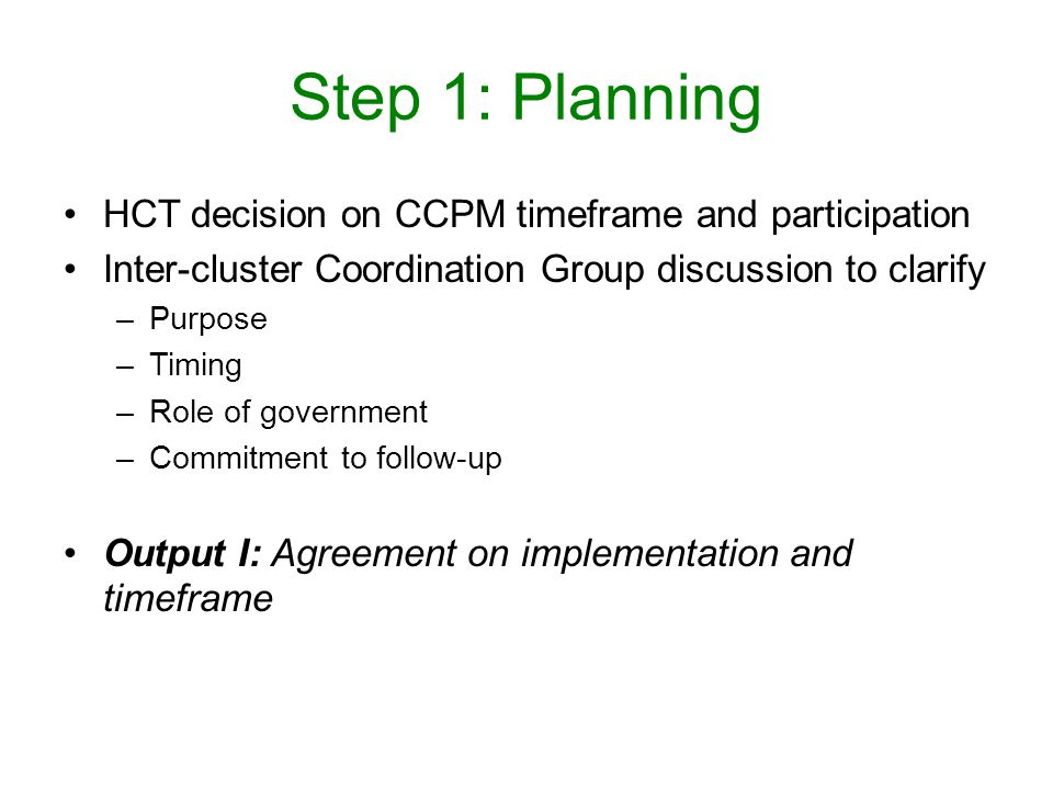 Step 1: Planning HCT decision on CCPM timeframe and participation