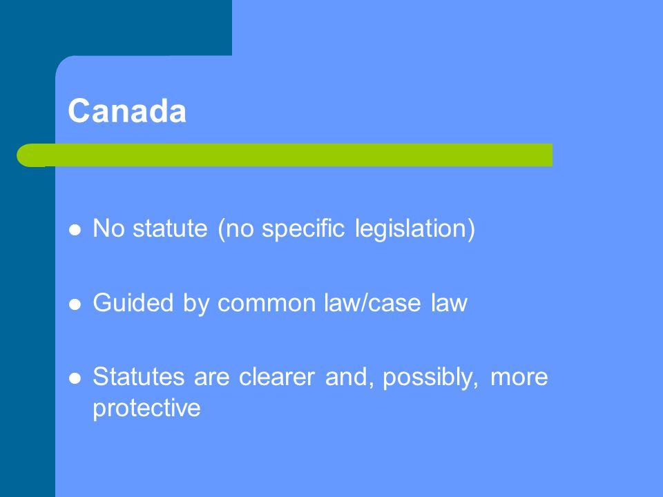 Canada No statute (no specific legislation)