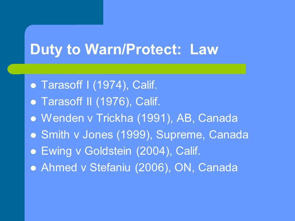 Duty to Warn/Protect: Law