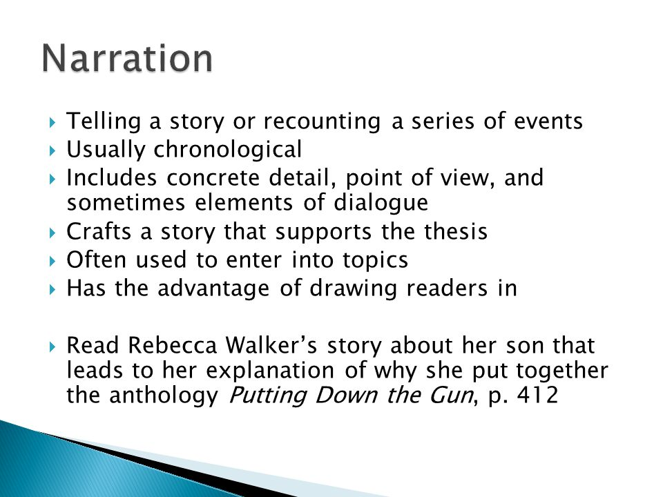 Narration Telling a story or recounting a series of events