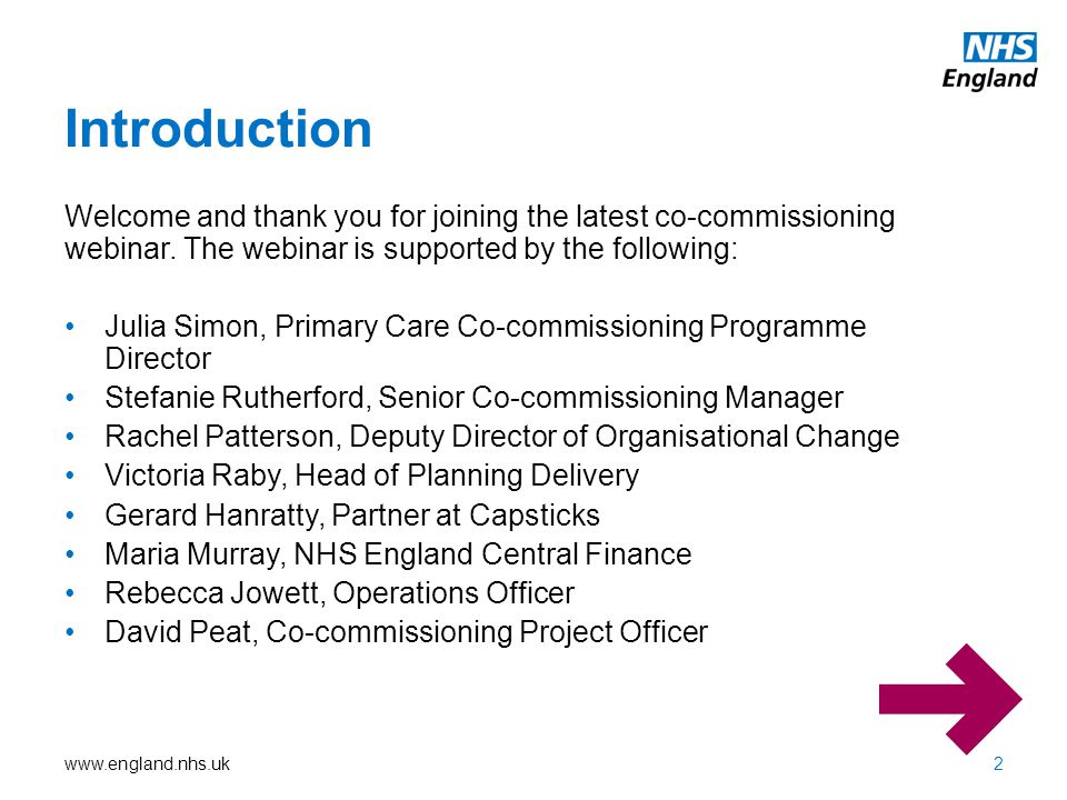 Introduction Welcome and thank you for joining the latest co-commissioning webinar. The webinar is supported by the following:
