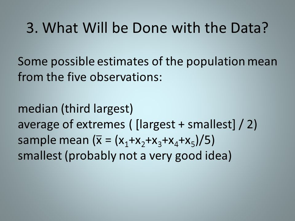 3. What Will be Done with the Data
