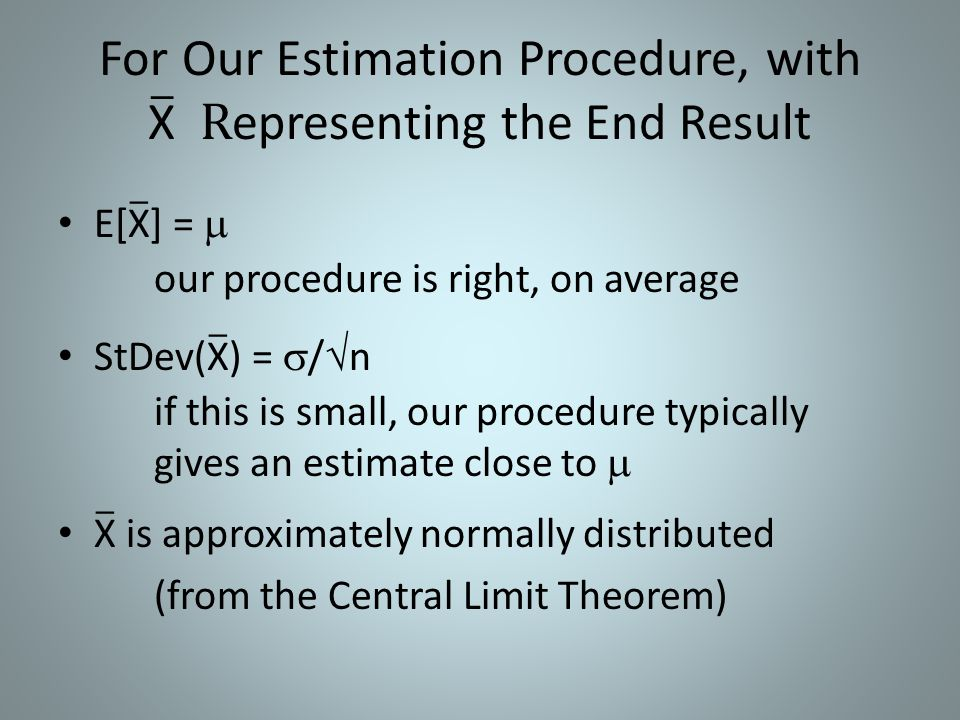 For Our Estimation Procedure, with X Representing the End Result