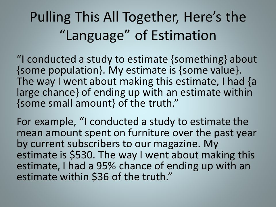 Pulling This All Together, Here's the Language of Estimation