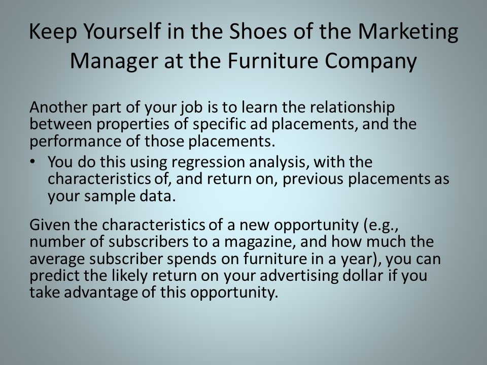 Keep Yourself in the Shoes of the Marketing Manager at the Furniture Company