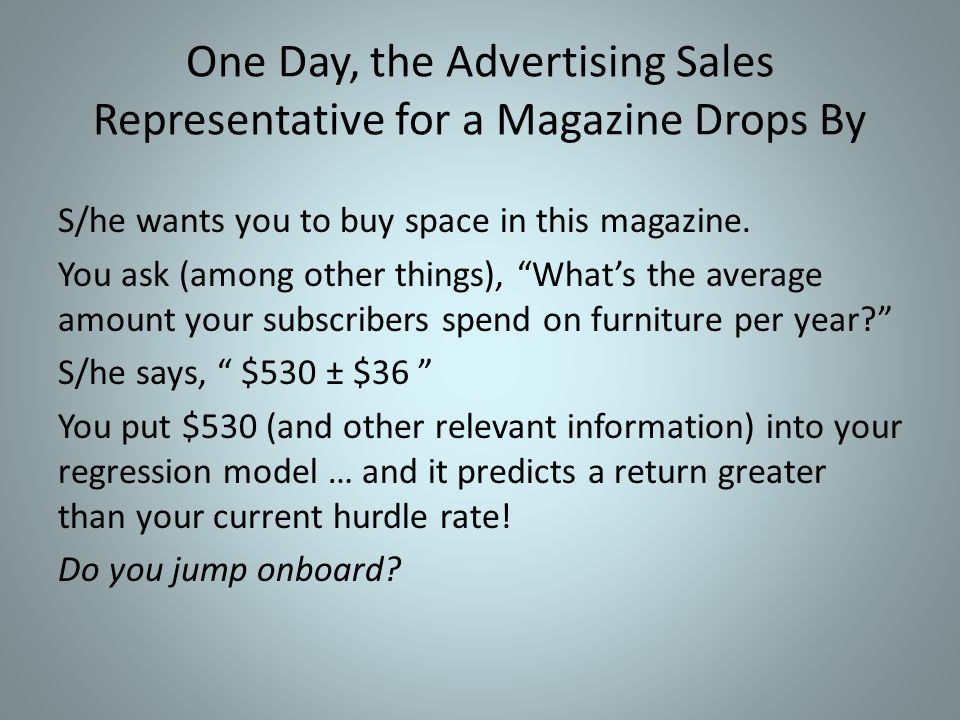 One Day, the Advertising Sales Representative for a Magazine Drops By
