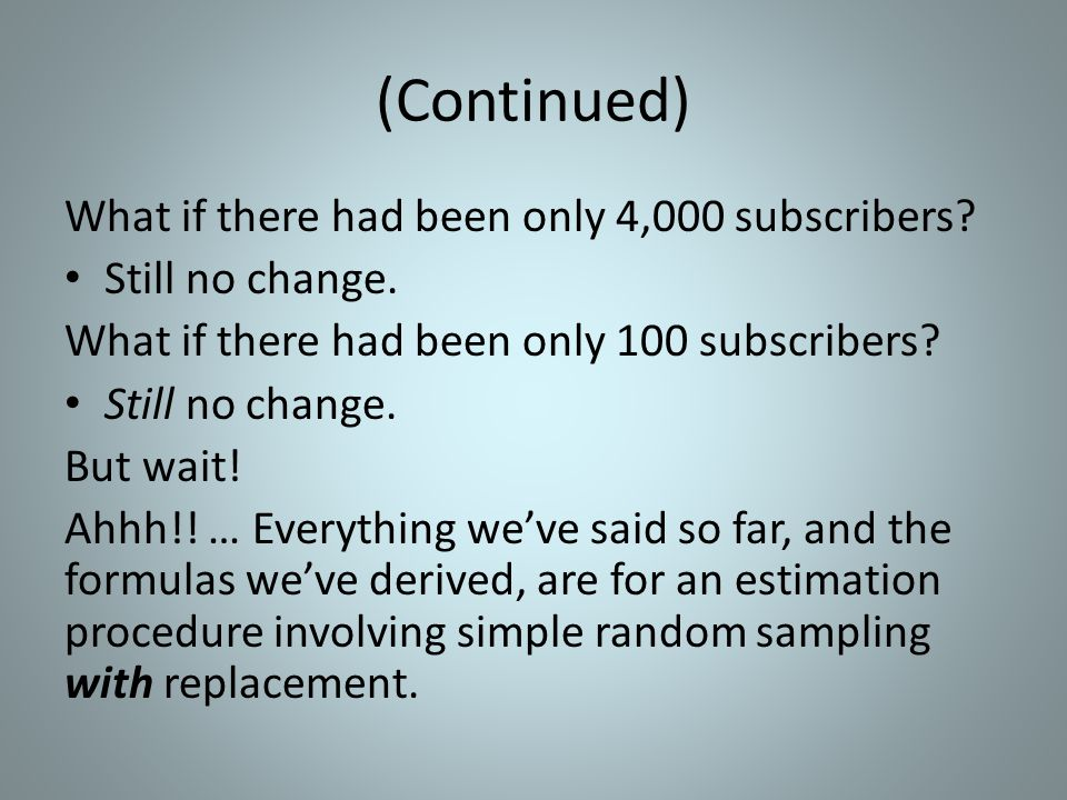 (Continued) What if there had been only 4,000 subscribers