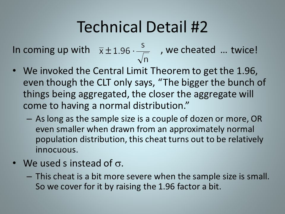 Technical Detail #2 twice! In coming up with , we cheated …