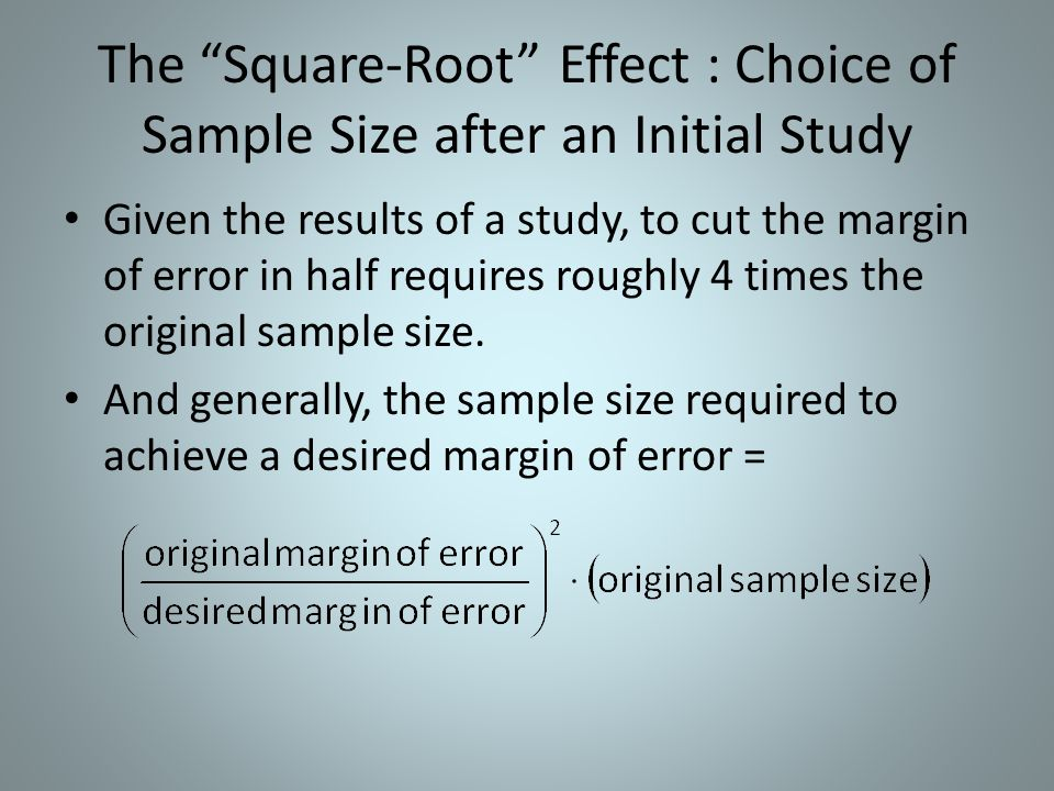 The Square-Root Effect : Choice of Sample Size after an Initial Study