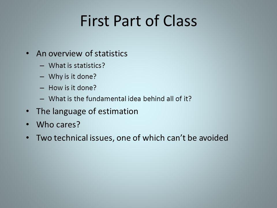 First Part of Class An overview of statistics