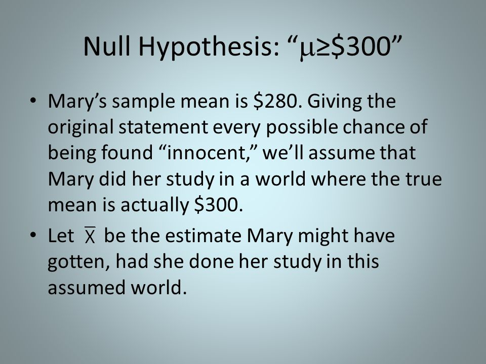 Null Hypothesis: ≥$300