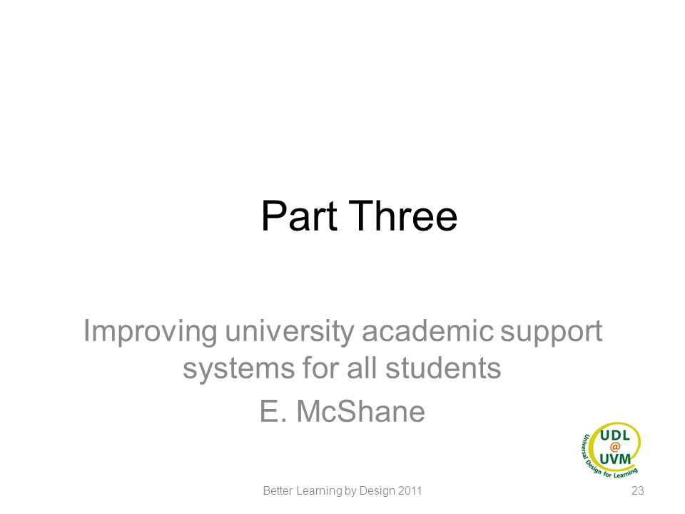 Part Three Improving university academic support systems for all students.