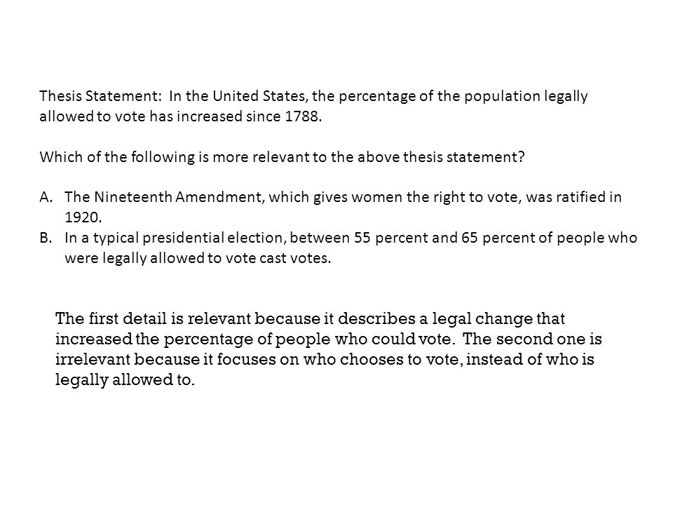 Thesis Statement: In the United States, the percentage of the population legally allowed to vote has increased since 1788.
