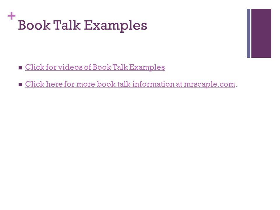 Book Talk Examples Click for videos of Book Talk Examples