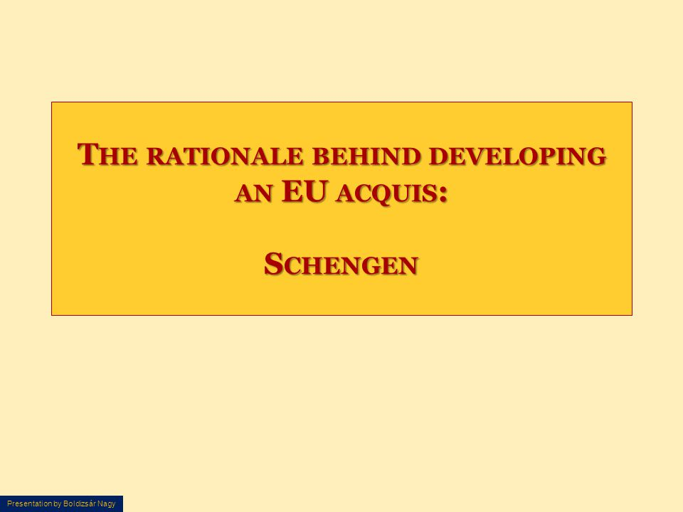 The rationale behind developing an EU acquis: Schengen