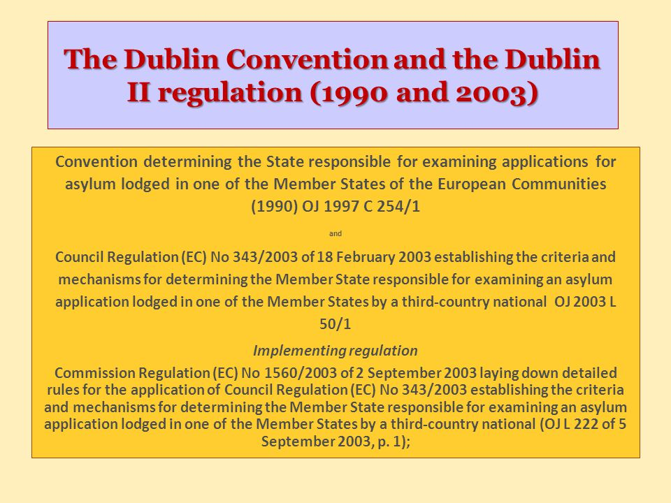 The Dublin Convention and the Dublin II regulation (1990 and 2003)