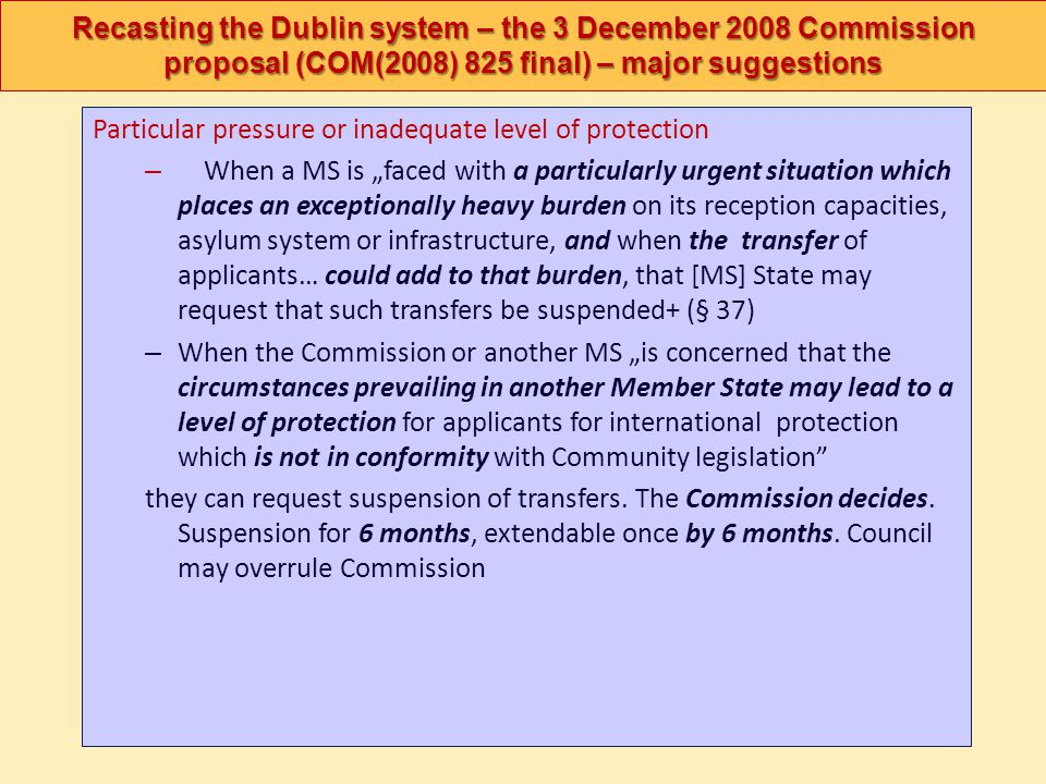 Recasting the Dublin system – the 3 December 2008 Commission proposal (COM(2008) 825 final) – major suggestions