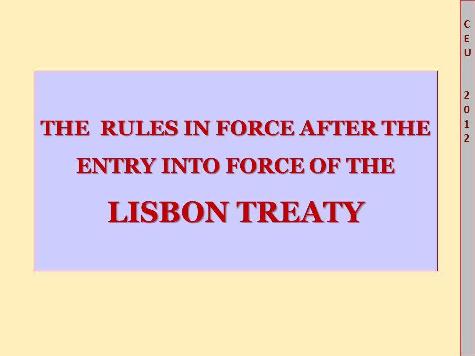THE RULES IN FORCE AFTER THE ENTRY INTO FORCE OF THE LISBON TREATY
