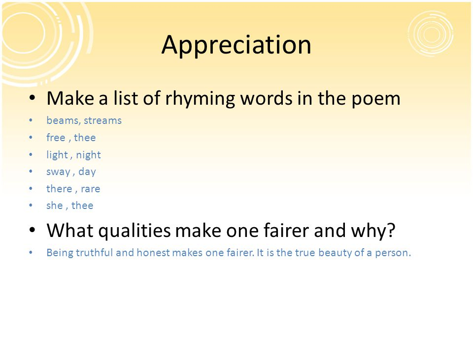 Appreciation Make a list of rhyming words in the poem