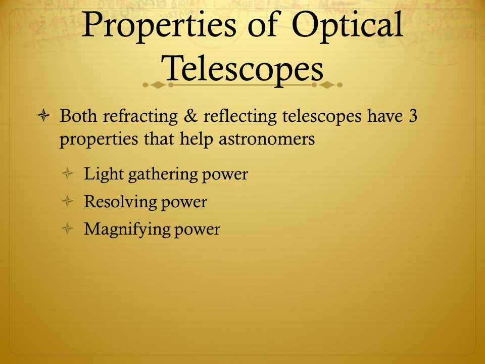 Properties of Optical Telescopes