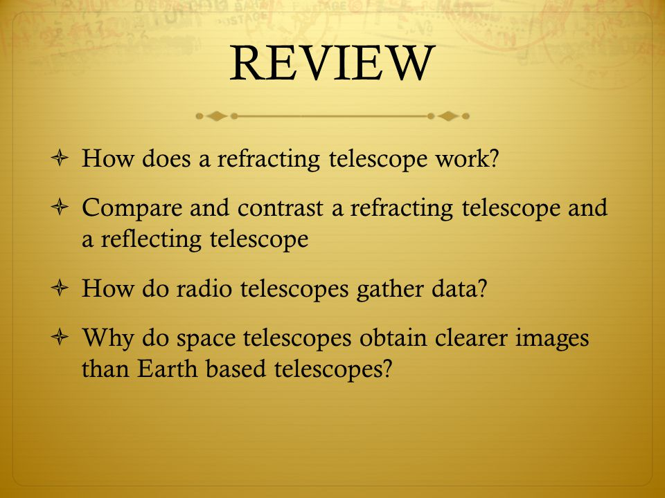 REVIEW How does a refracting telescope work