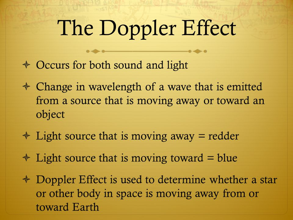 The Doppler Effect Occurs for both sound and light