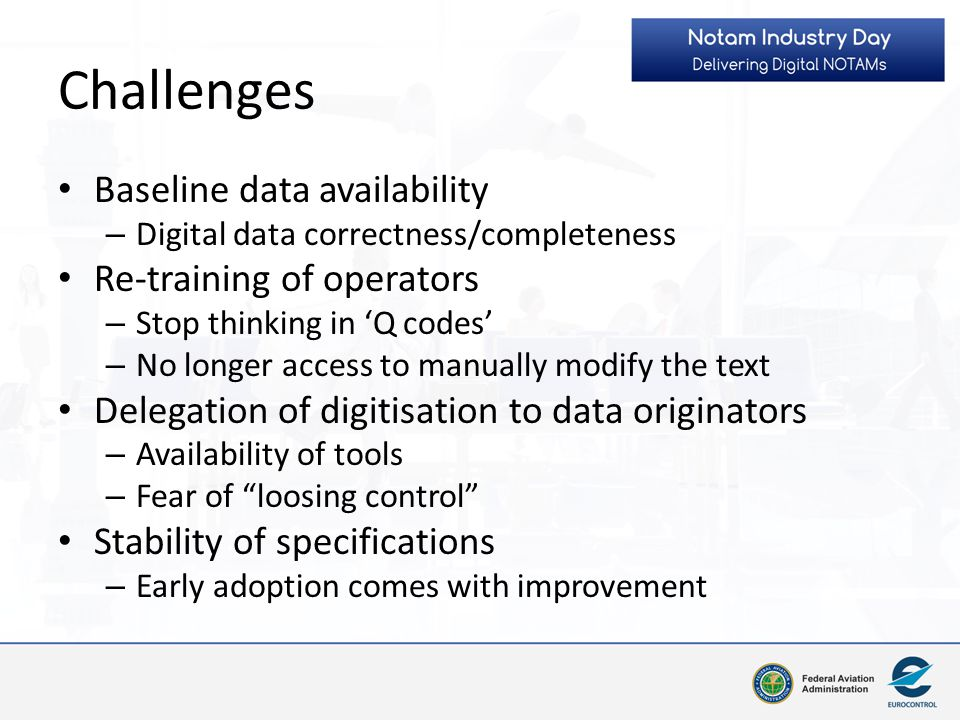 Challenges Baseline data availability Re-training of operators