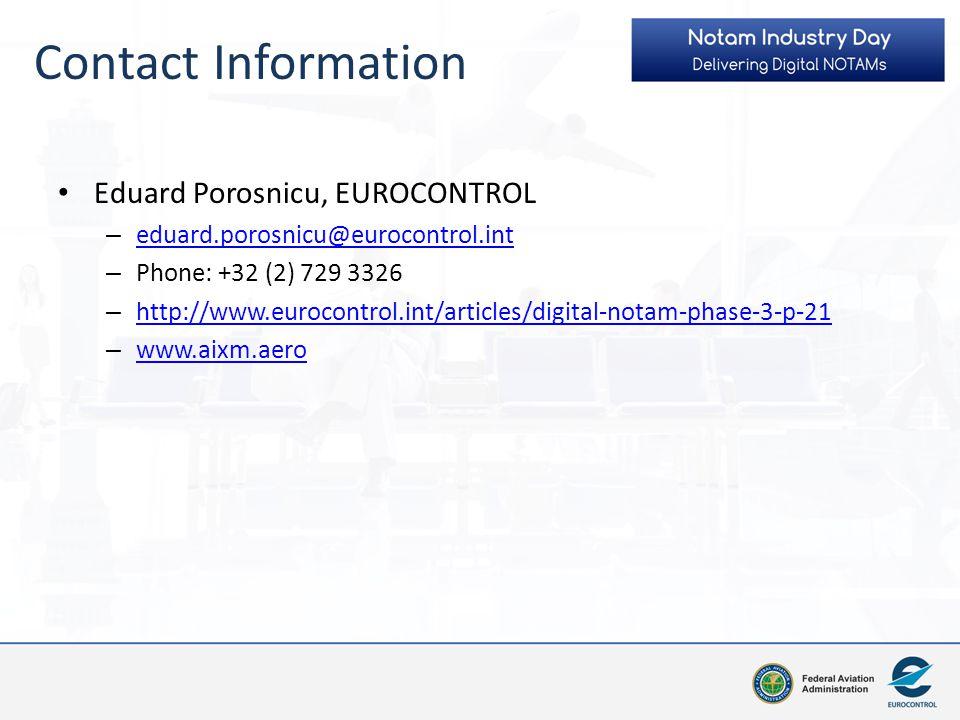 Contact Information Eduard Porosnicu, EUROCONTROL. eduard.porosnicu@eurocontrol.int. Phone: +32 (2) 729 3326.