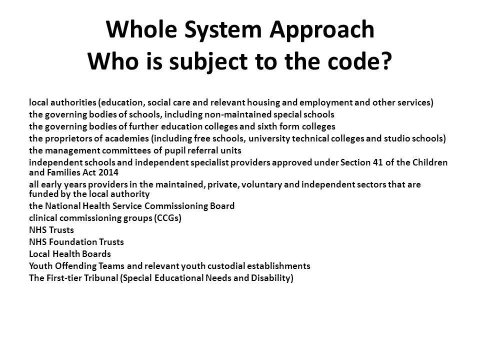 Whole System Approach Who is subject to the code