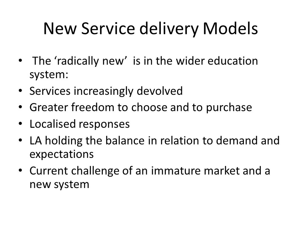 New Service delivery Models