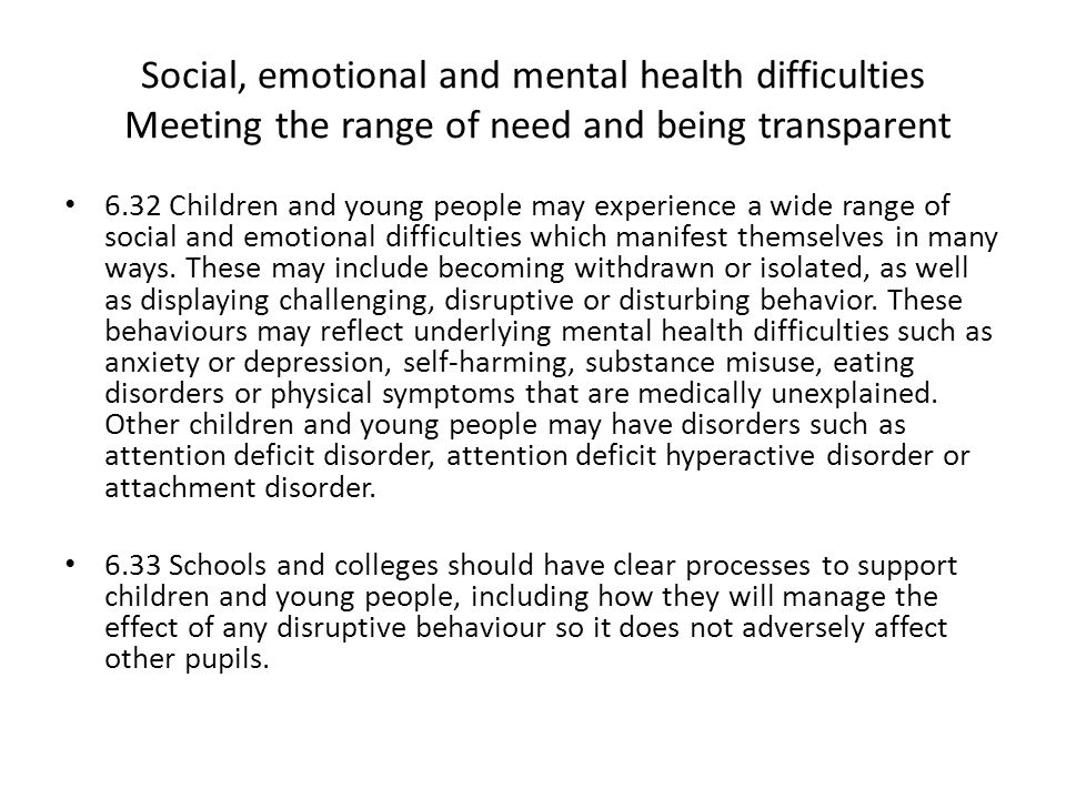 Social, emotional and mental health difficulties Meeting the range of need and being transparent