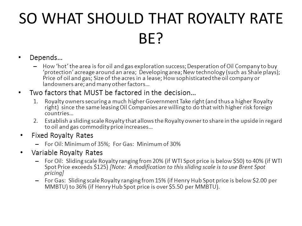 SO WHAT SHOULD THAT ROYALTY RATE BE