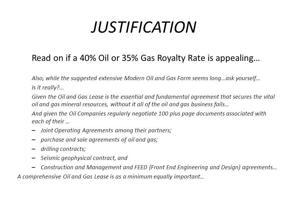 JUSTIFICATION Read on if a 40% Oil or 35% Gas Royalty Rate is appealing…