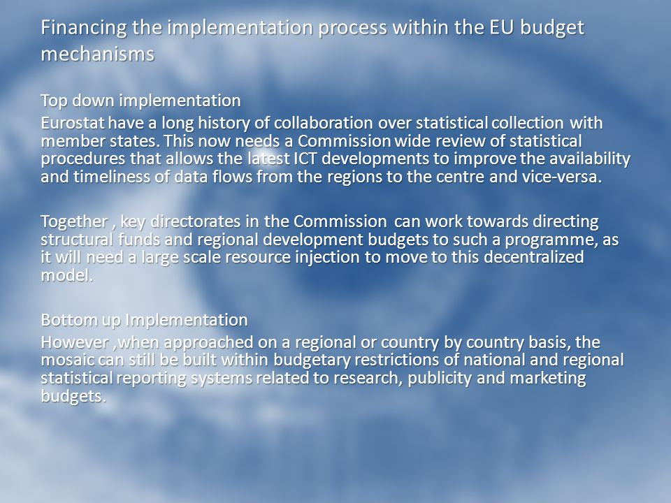 Financing the implementation process within the EU budget mechanisms