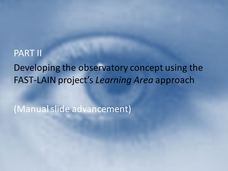 PART II Developing the observatory concept using the FAST-LAIN project's Learning Area approach.