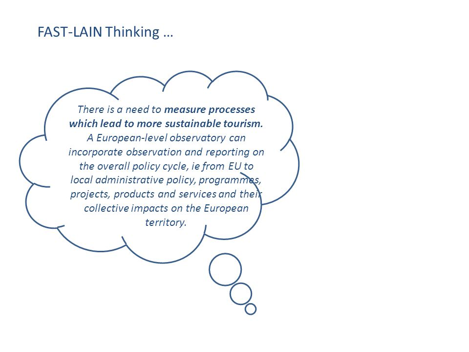 FAST-LAIN Thinking … There is a need to measure processes which lead to more sustainable tourism.