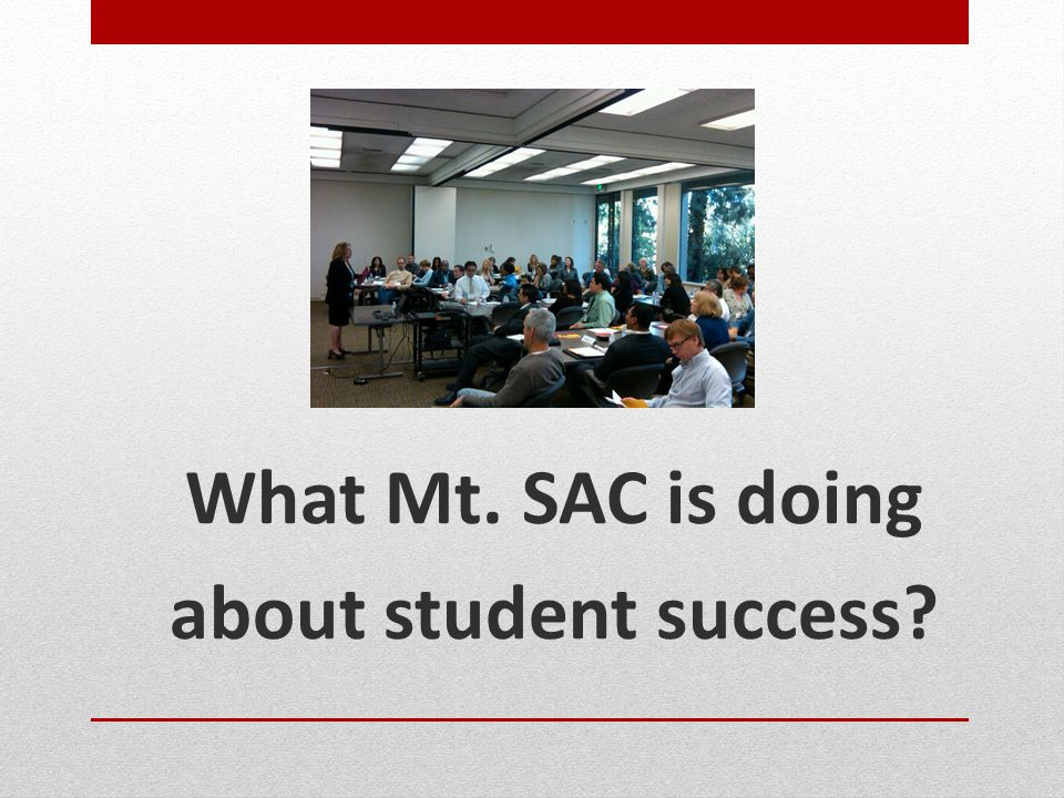 What Mt. SAC is doing about student success