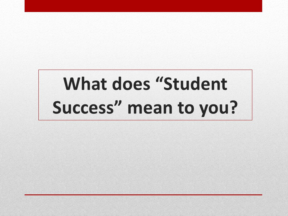 What does Student Success mean to you