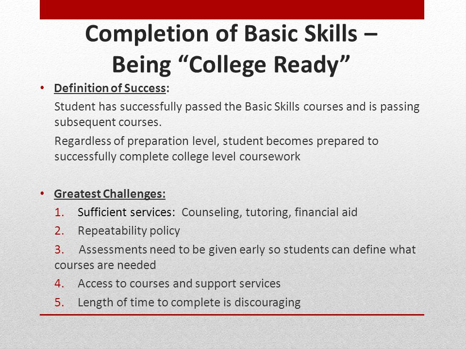 Completion of Basic Skills – Being College Ready