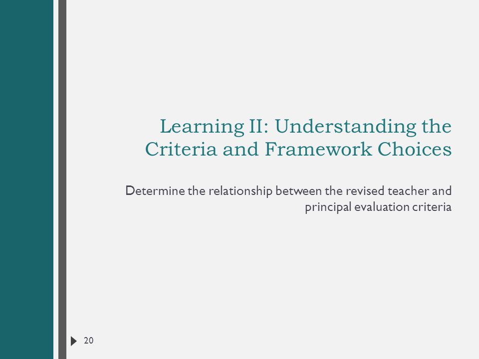 Learning II: Understanding the Criteria and Framework Choices