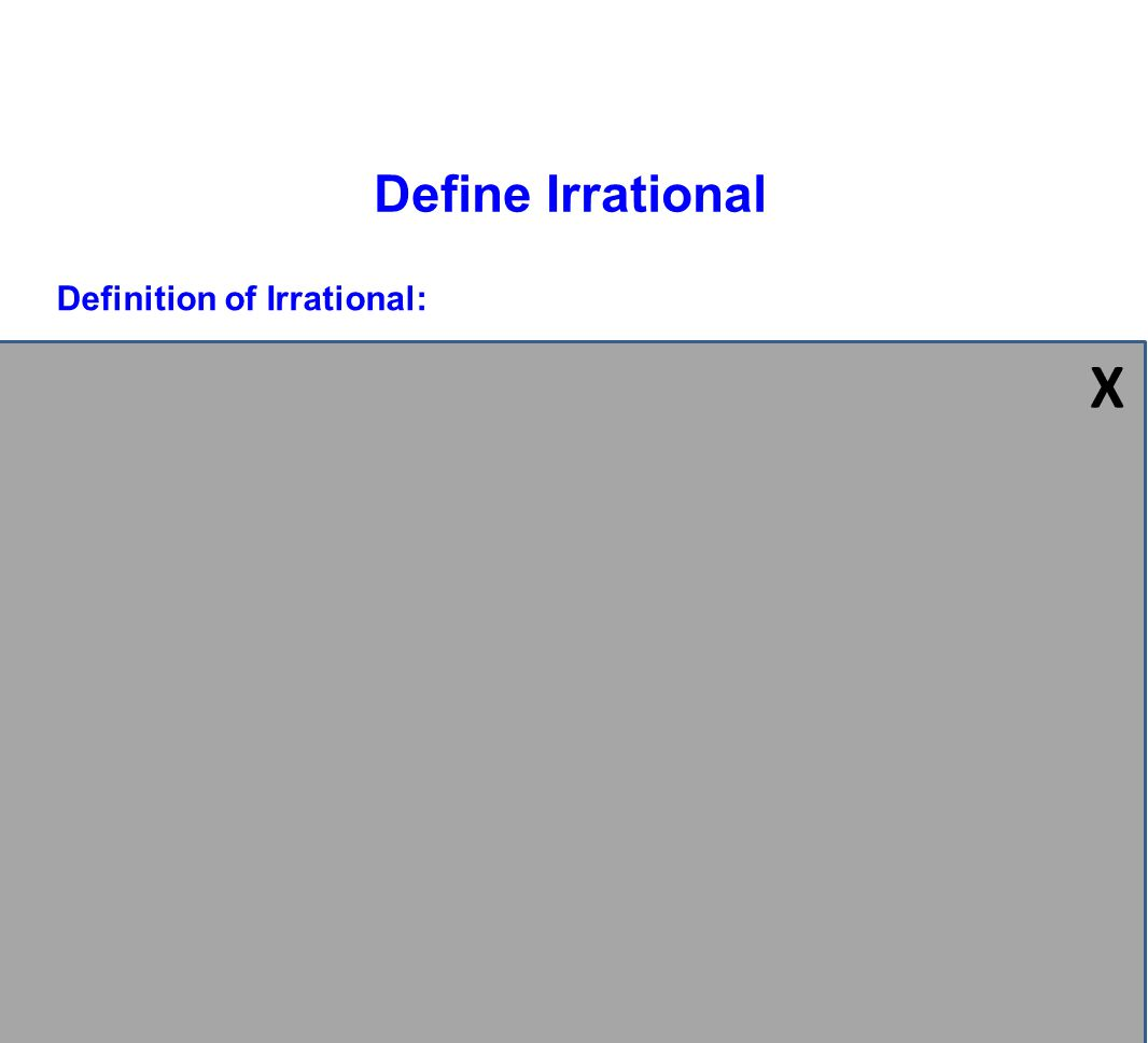 X Define Irrational Definition of Irrational: