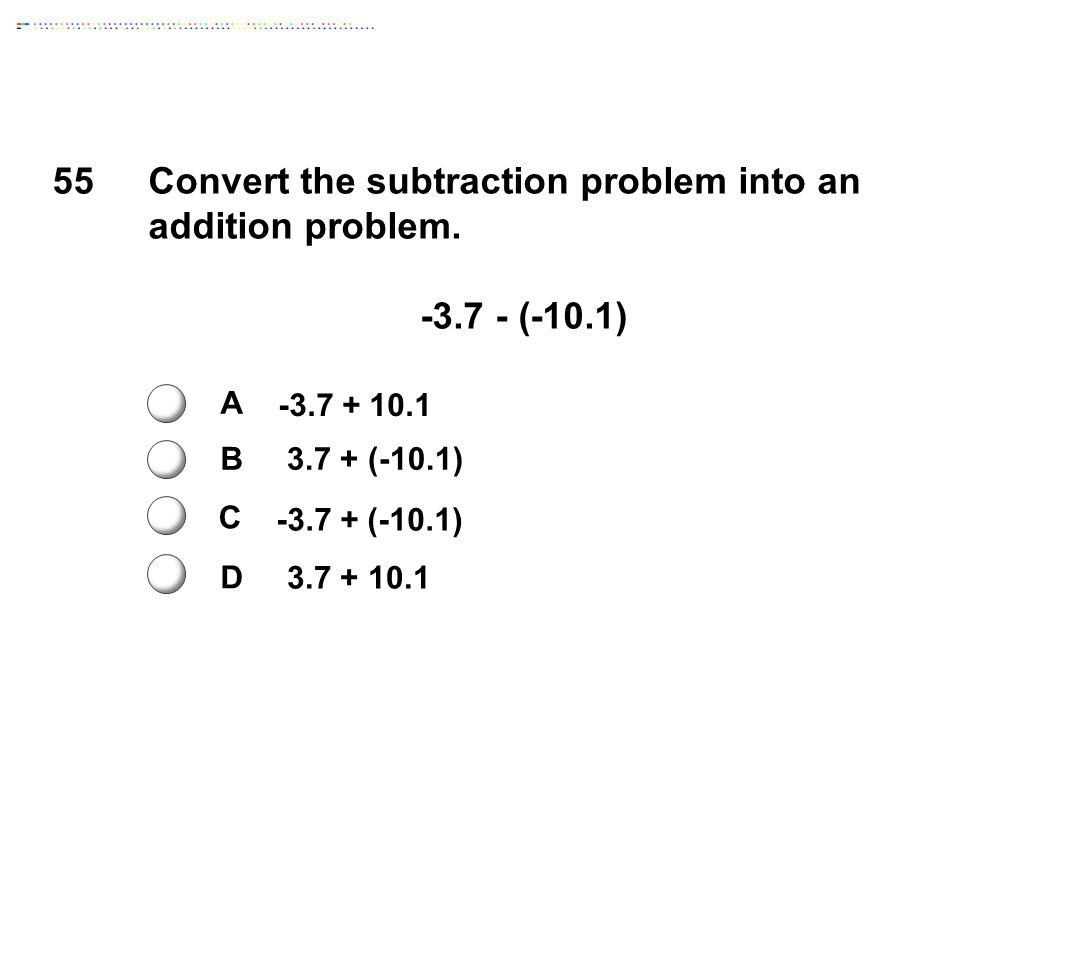 Convert the subtraction problem into an addition problem.