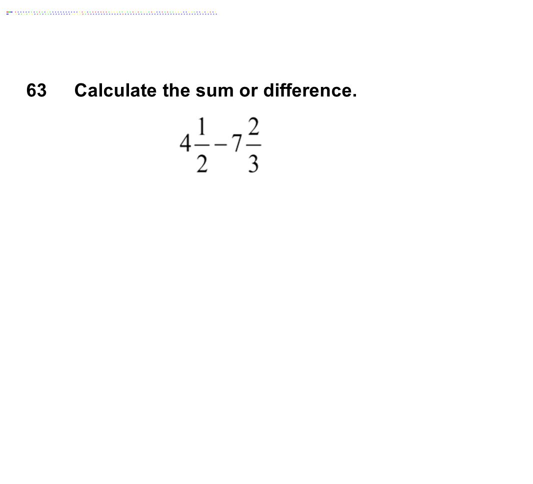 Calculate the sum or difference.