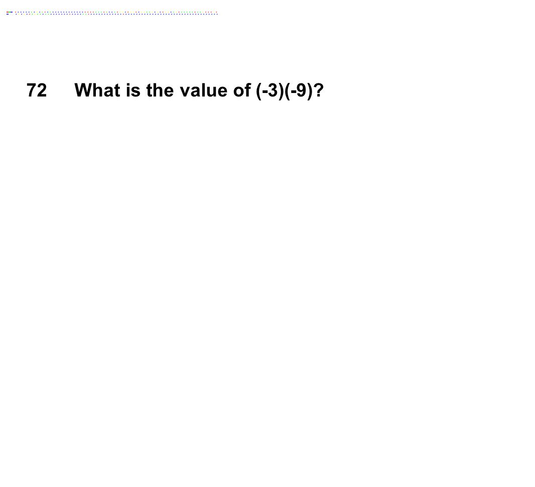 What is the value of (-3)(-9)