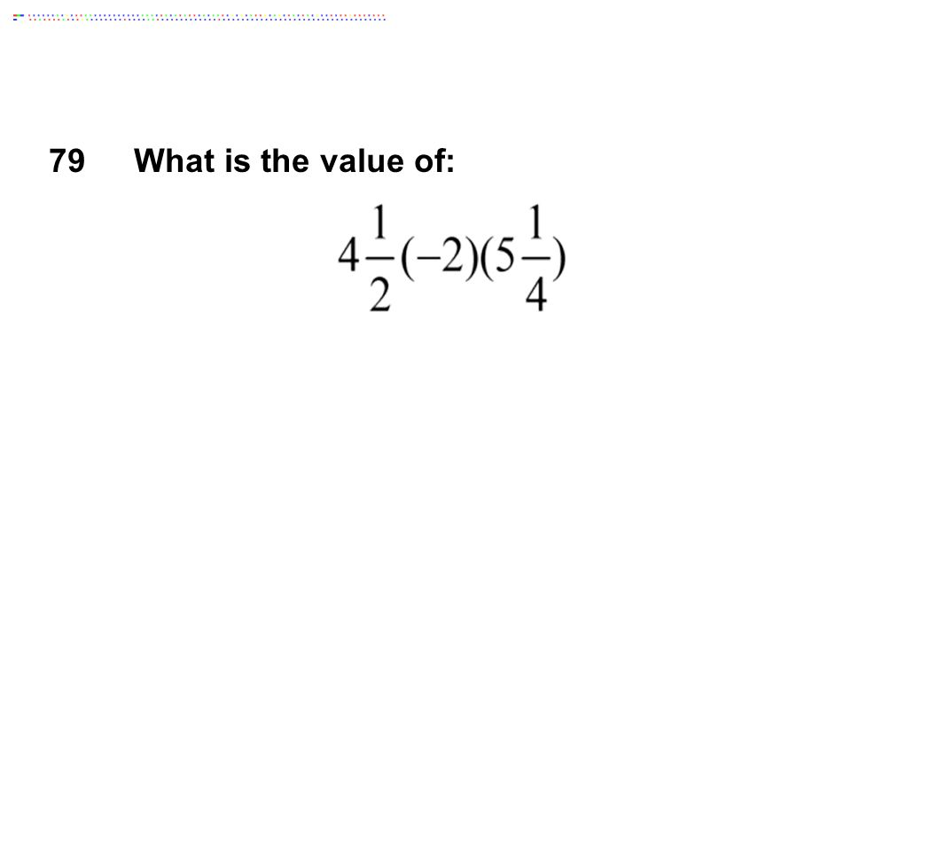 79 What is the value of: Answer: -47 1/4