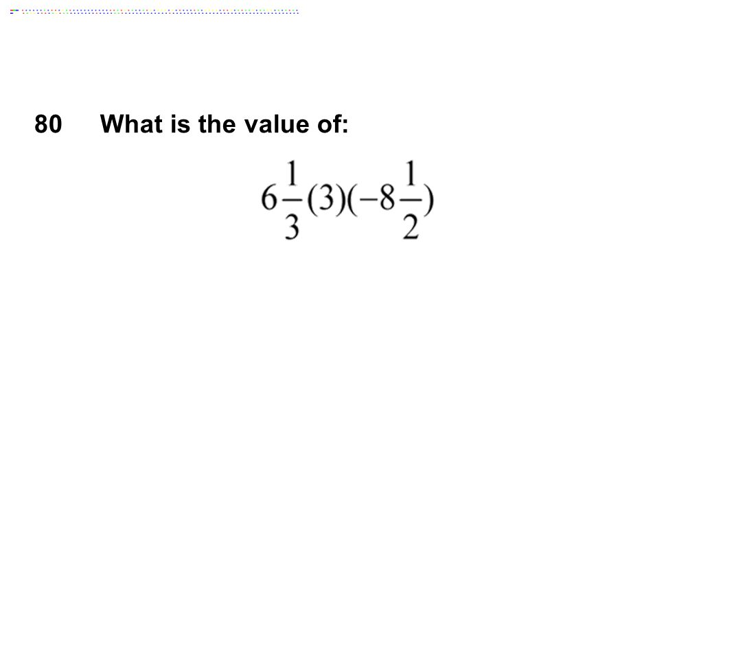 80 What is the value of: Answer: -161 1/2