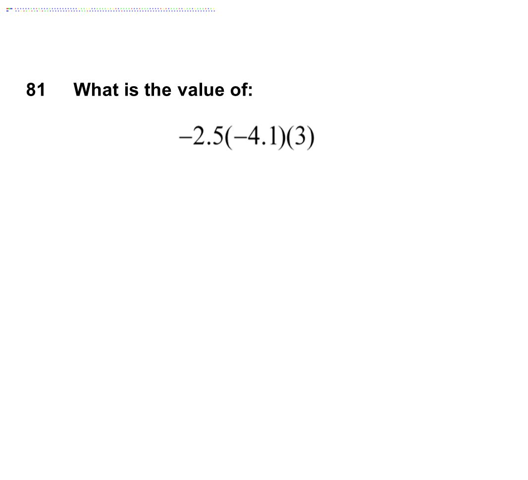 81 What is the value of: Answer: 30.75