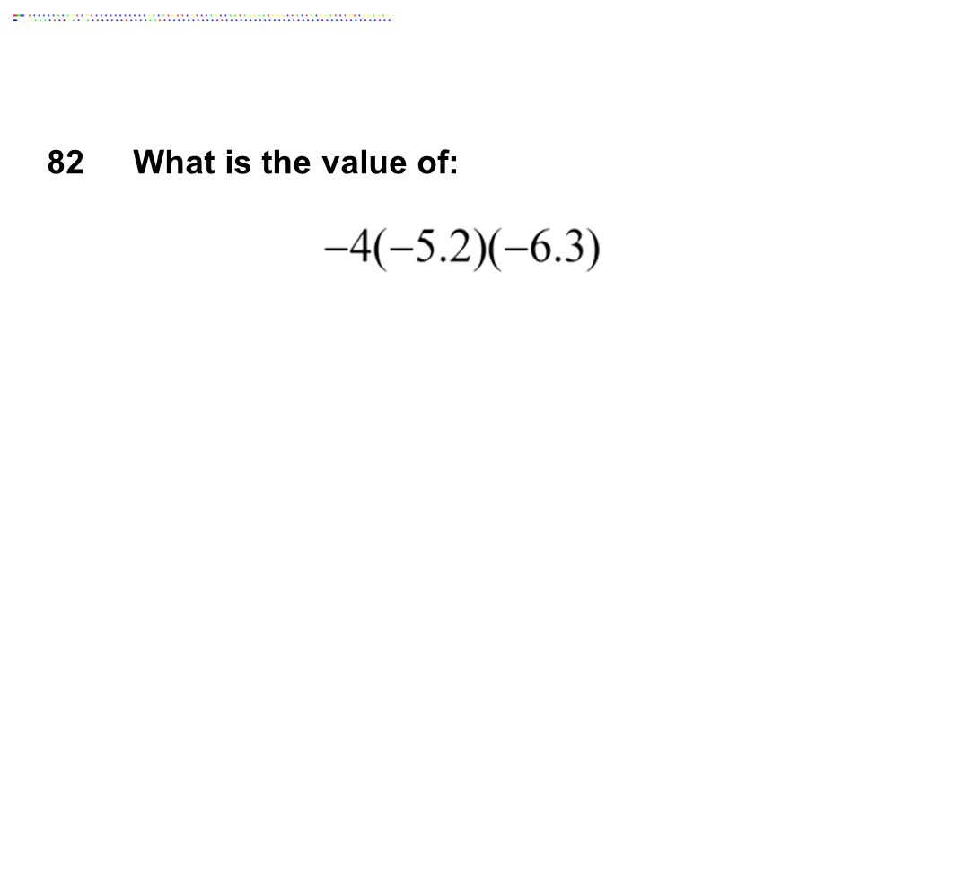 82 What is the value of: Answer: -131.04
